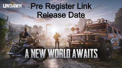 Undawn Game Pre Registration Link Release Date क्या है?